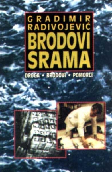 BRODOVI SRAMA (droga - brodovi - pomorci)