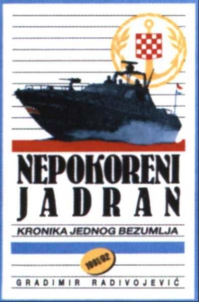 NEPOKORENI JADRAN 1991/1992 - Kronika jednog bezumlja