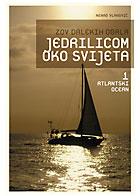 ZOV DALEKIH OBALA, Jedrilicom oko svijeta 1. dio Atlantski ocean